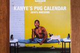 The Kanye West Pug Calendar Might Be Your Best Holiday Gift