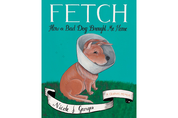 Fetch by Nicole J. Georges.
