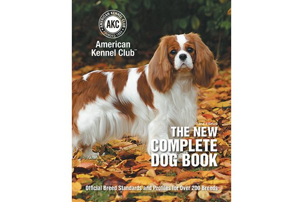 AKC's The New Complete Dog Book, 22nd Edition.