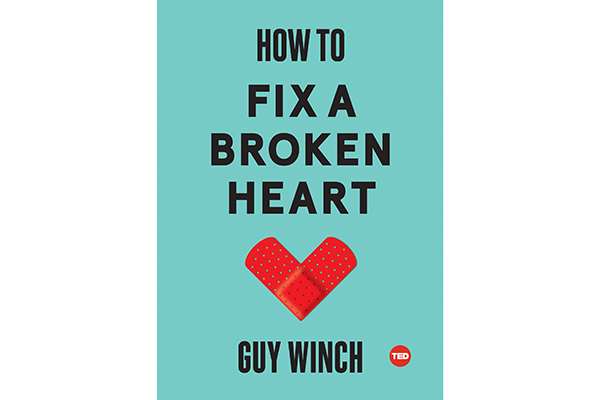 How to Fix a Broken Heart by Dr. Guy Winch.