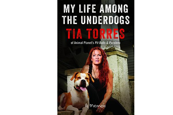 Tia Torres, Star of Animal Planet's hit show Pit Bulls & Parolees, has written a heartwarming memoir featuring nine of her most-beloved dogs.