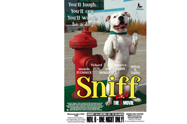 See it again after 10 years along with original cast members! Sniff, the Dog Movie, plays at the Grand Lake Theater in Oakland, CA.